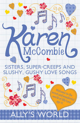 Sisters, Super-Creeps and Slushy, Gushy Love Songs - Ally's World No. 6 (Paperback)
