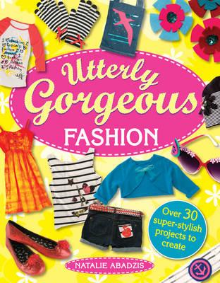 Fashion - Utterly Gorgeous (Paperback)
