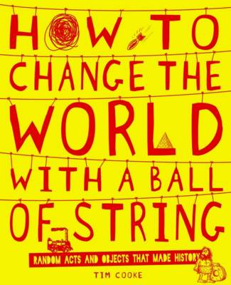 How to Change the World with a Ball of String (Hardback)