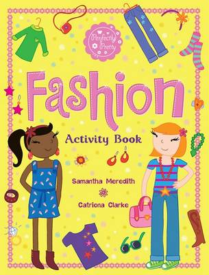 Fashion: Activity Book - Perfectly Pretty (Paperback)