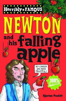 Isaac Newton and His Falling Apple - Horribly Famous S. (Paperback)