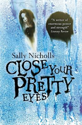 Cover of the book, Close Your Pretty Eyes.