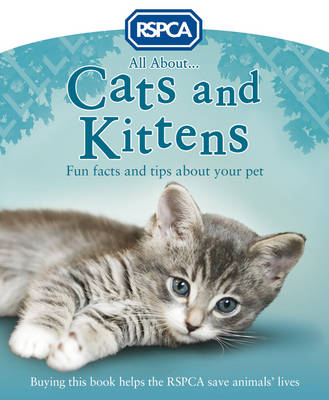 All About Cats and Kittens - RSPCA (Paperback)