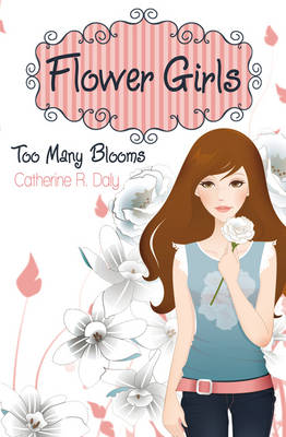 Too Many Blooms - Flower Girls 1 (Paperback)
