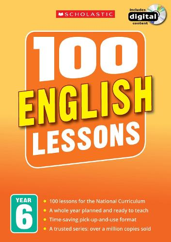 100 English Lessons: Year 6 - 100 Lessons - New Curriculum