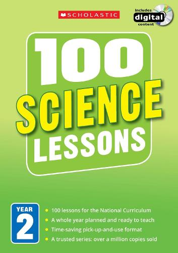 100 Science Lessons: Year 2 - 100 Lessons - New Curriculum