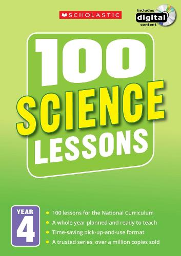 100 Science Lessons: Year 4 - 100 Lessons - New Curriculum