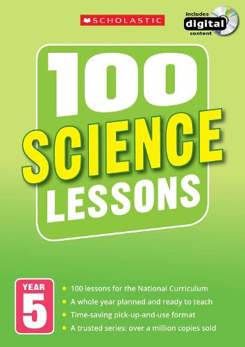 100 Science Lessons: Year 5 - 100 Lessons - New Curriculum