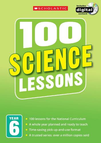 100 Science Lessons: Year 6 - 100 Lessons - New Curriculum