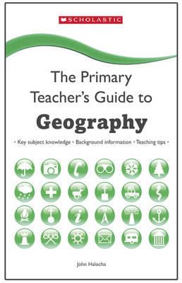 Geography - The Primary Teachers Guide (Paperback)