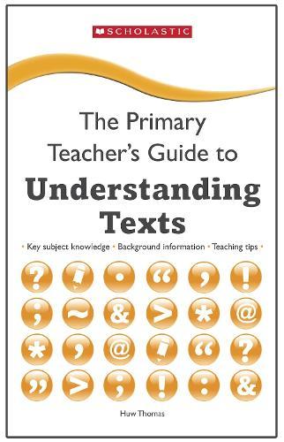 Understanding Texts - The Primary Teachers Guide (Paperback)