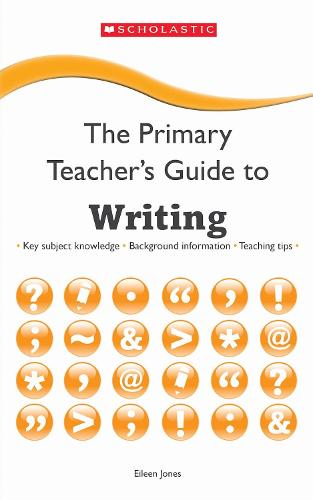 Writing - The Primary Teachers Guide (Paperback)