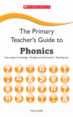 Phonics - The Primary Teachers Guide (Paperback)