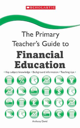 Financial Education - The Primary Teachers Guide (Paperback)