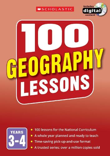100 Geography Lessons: Years 3-4 - 100 Lessons - New Curriculum