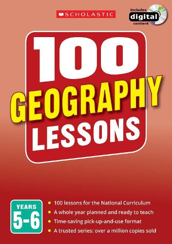 100 Geography Lessons: Years 5-6 - 100 Lessons - New Curriculum