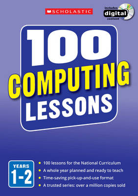 100 Computing Lessons: Years 1-2 - 100 Lessons - New Curriculum