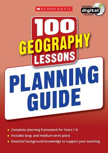 100 Geography Lessons: Planning Guide - 100 Lessons - New Curriculum