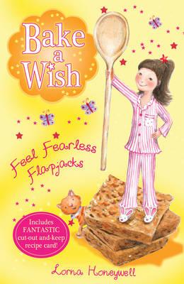 Feel Fearless Flapjacks - Bake a Wish 4 (Paperback)