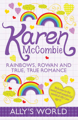 Rainbows, Rowan and True, True Romance - Ally's World (Paperback)