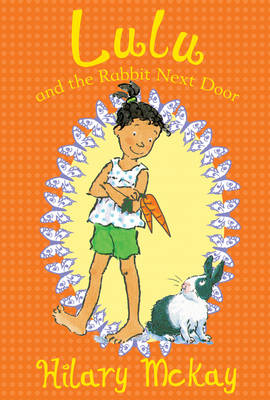 Lulu and the Rabbit Next Door - Lulu 4 (Paperback)