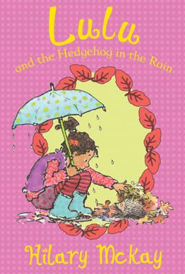 Lulu and the Hedgehog in the Rain - Lulu 5 (Paperback)