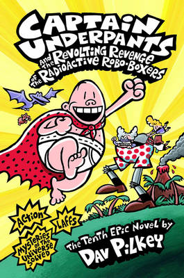 Captain Underpants and the Revolting Revenge of the Radioactive Robo-boxers - Captain Underpants (Hardback)