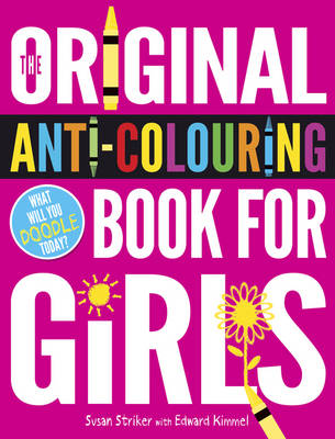 The Original Anti-colouring Book for Girls (Paperback)