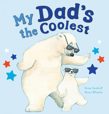 My Dad's the Coolest (Paperback)