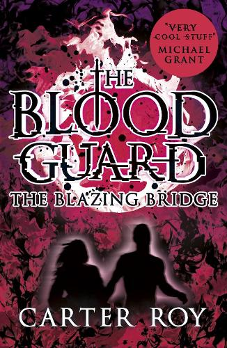 The Blazing Bridge - The Blood Guard 3 (Paperback)