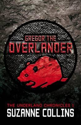 Gregor the Overlander - The Underland Chronicles 1 (Paperback)