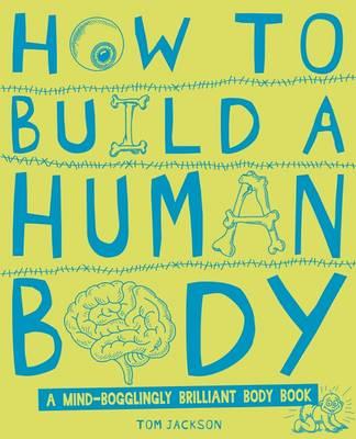 How to Build a Human Body (Hardback)