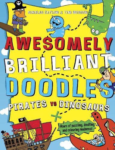 Pirates Vs Dinosaurs - Awesomely Brilliant Doodles (Paperback)