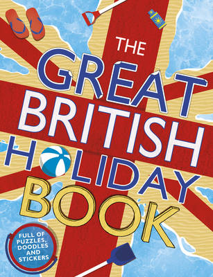 The Great British Holiday Book - Great British (Paperback)