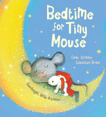 Bedtime for Tiny Mouse (Hardback)