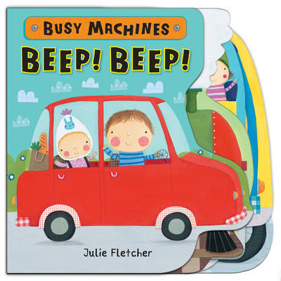 Beep! Beep! - Busy Machines (Board book)