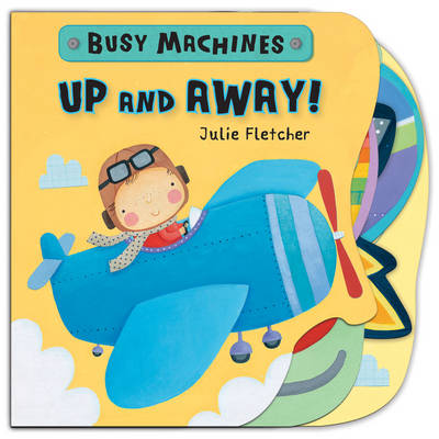 Up and Away! - Busy machines (Board book)