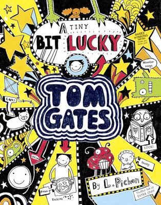 A Tiny Bit Lucky - Tom Gates 7 (Hardback)