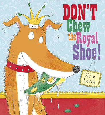 Don't Chew the Royal Shoe (Hardback)
