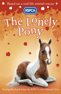 The Lonely Pony - RSPCA 8 (Paperback)