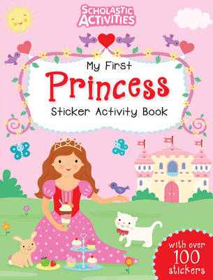 My First Princess Sticker Activity Book - Scholastic Activities (Paperback)
