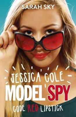 Code Red Lipstick - Jessica Cole: Model Spy 1 (Paperback)