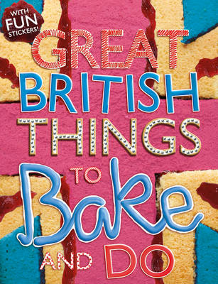 Things to Bake and Do - Great British (Paperback)