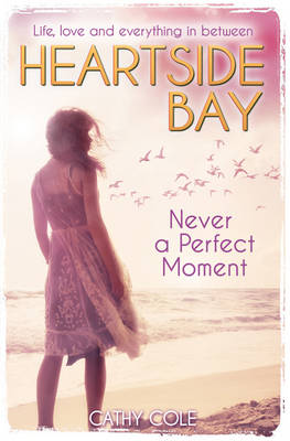 Never A Perfect Moment - Heartside Bay 5 (Paperback)