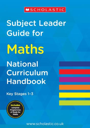 Subject Leader Guide for Maths- Key Stage 1 -3 - National Curriculum Handbook (Paperback)