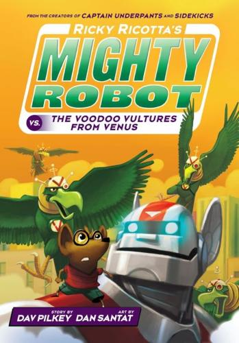 Ricky Ricotta's Mighty Robot vs The Voodoo Vultures from Venus - Ricky Ricotta 3 (Paperback)