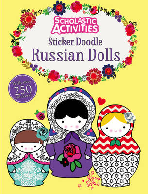 Sticker Doodle Russian Dolls - Scholastic Activities (Paperback)
