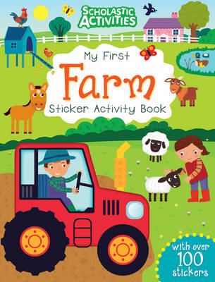 My First Farm Sticker Activity Book - Scholastic Activities (Paperback)