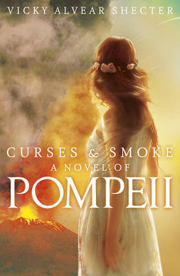Curses and Smoke: A novel of Pompeii (Paperback)