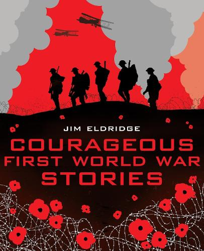 Courageous First World War Stories - My Story Collections (Paperback)